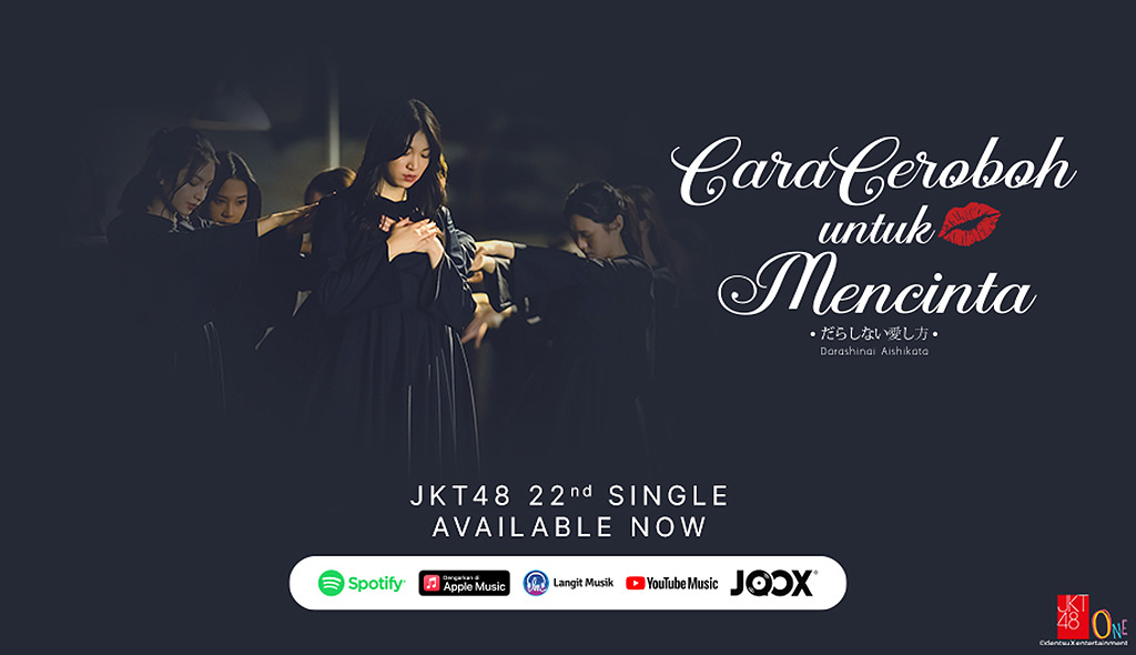 22nd Single JKT48 Cara Ceroboh Untuk Mencinta (Darashinai Aishikata)