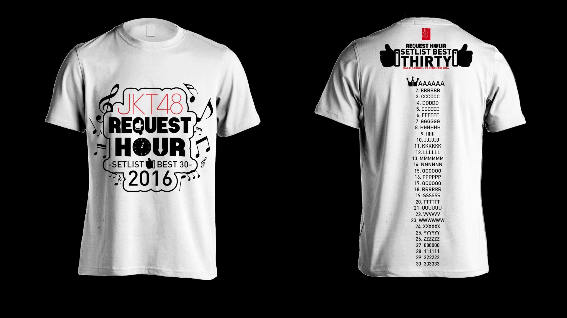 Desain t shirt jkt48 -  Judul Lagu Yang Ditampilkan Hanya Sebagai Contoh Desain Dapat Berubah Sewaktu Waktu